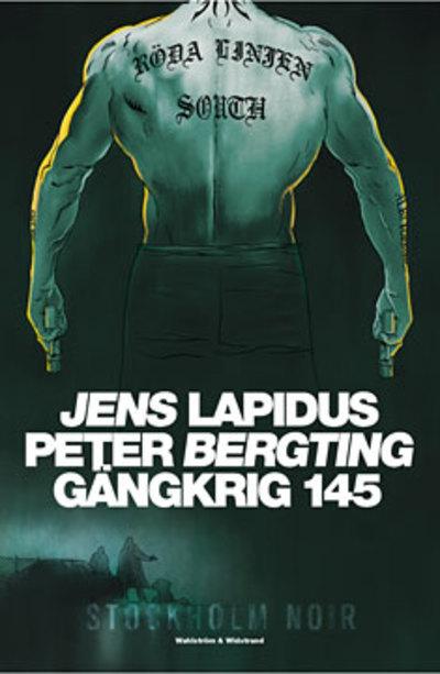 Gängkrig 145 - Stockholm Noir