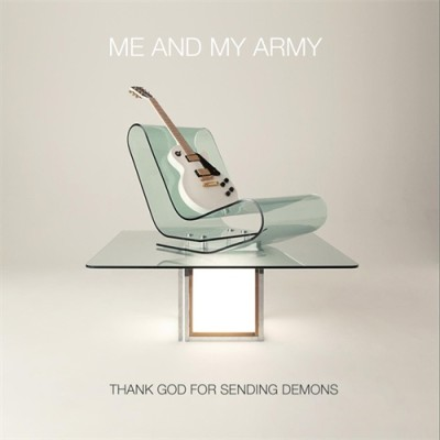 Me And My Army - Thank God For Sending Demons